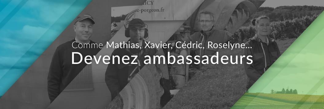 Comme Mathias, Xavier, Cédric, Roselyne… Devenez ambassadeur !